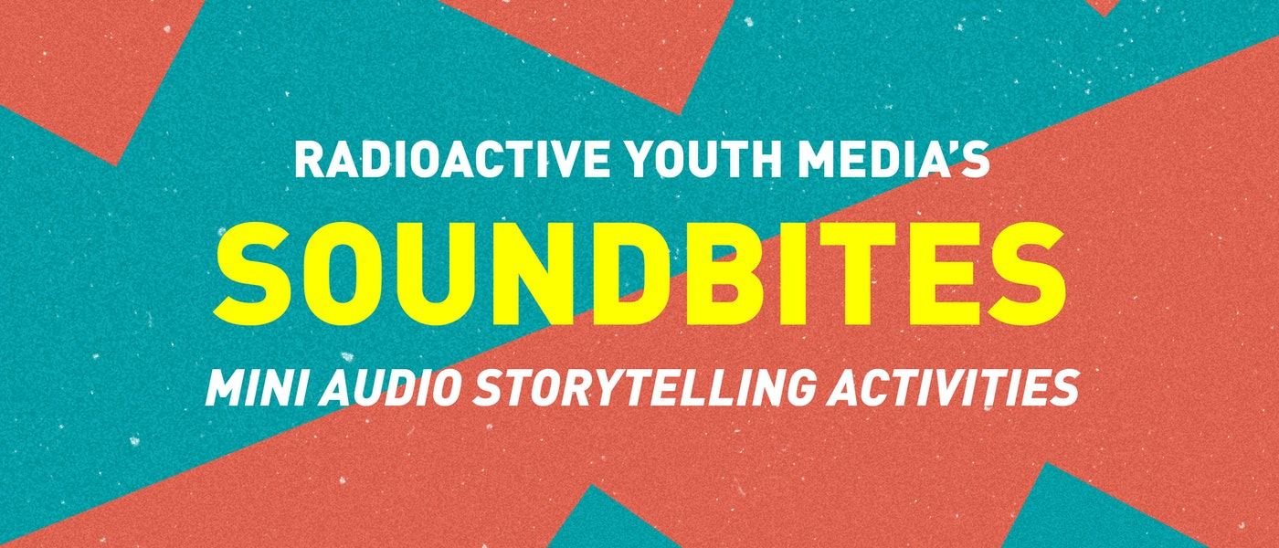 caption: SoundBites: Mini Audio Storytelling Activities