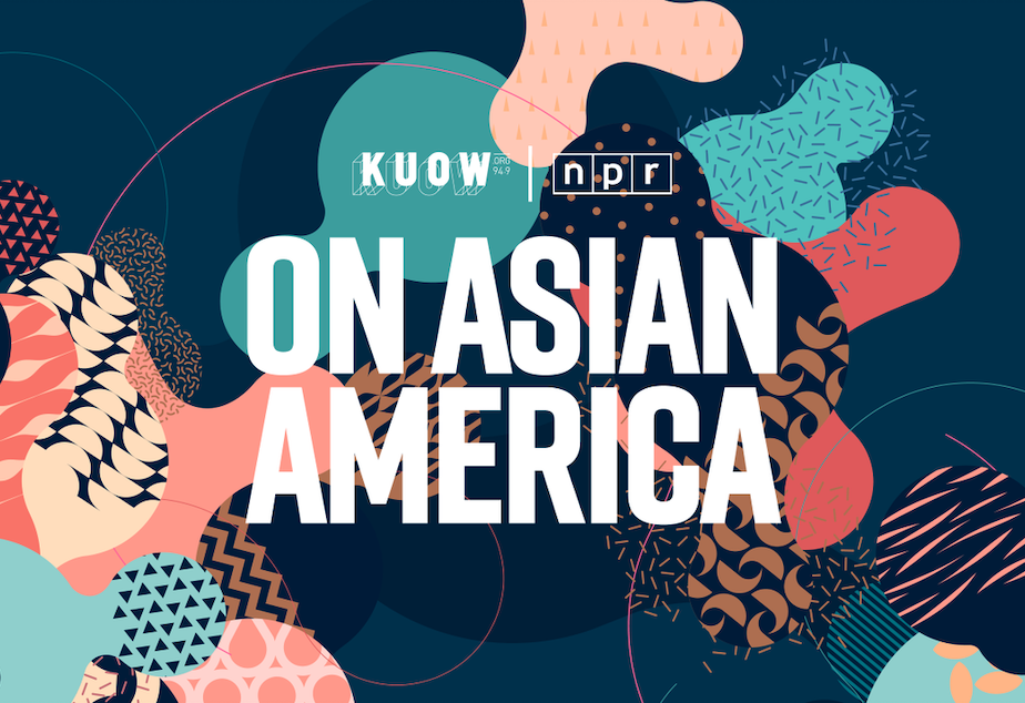 caption: This story is part of our On Asian America series, a collaboration between Humanities Washington, KUOW Public Radio, Spokane Public Radio, and Northwest Public Broadcasting.