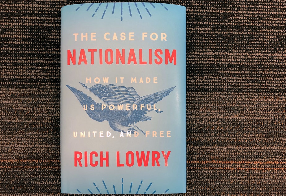 """The Case for Nationalism,"" by Rich Lowry. (Alex Schroeder/On Point)"